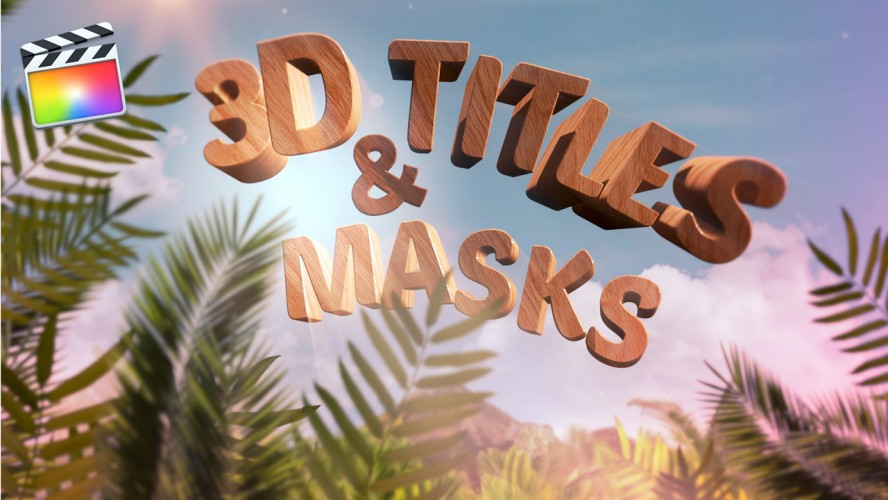 fcpx-10.3-3d-titles-and-masks